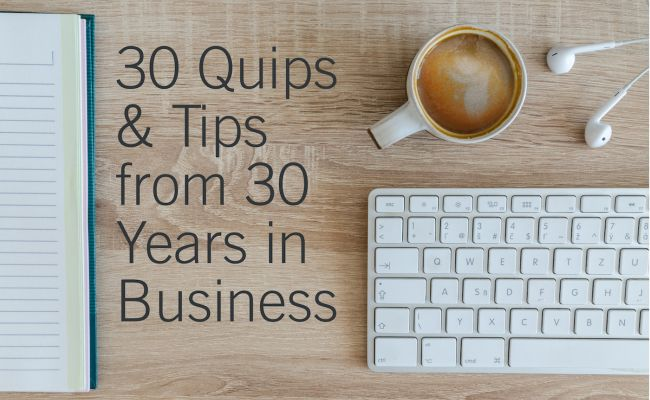 What Makes a Successful Creative Agency? 30 Quips and Tips from 30 Years in Business